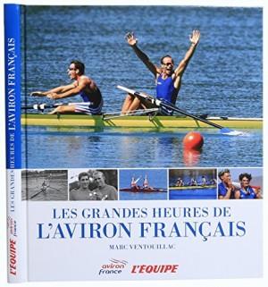 """Afficher """"Grandes heures de l'aviron français (Les)"""""""
