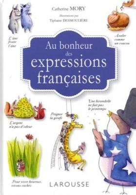 """Afficher """"Au bonheur des expressions françaises"""""""