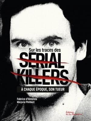 vignette de 'Sur les traces des serial killers (Fabrice d' Almeida)'
