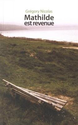 vignette de 'Mathilde est revenue (Grégory Nicolas)'