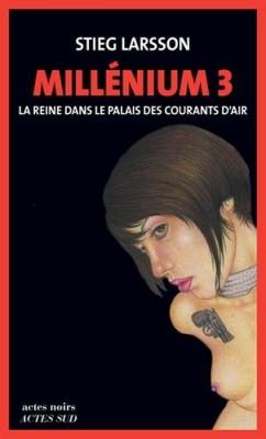 """Afficher """"Millénium n° Tome 3 La reine dans le palais des courants d'air"""""""