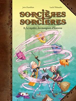 """Afficher """"Sorcières sorcières n° 2 Le mystère des mangeurs d'histoires"""""""