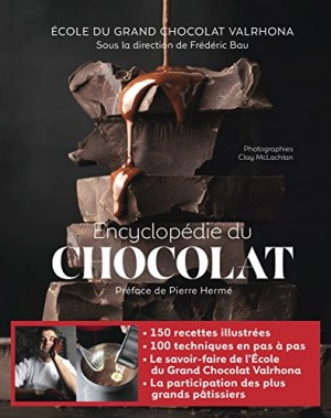 vignette de 'Encyclopédie du chocolat (École du grand chocolat Valrhona)'