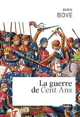 vignette de 'La guerre de Cent ans (Boris Bove)'
