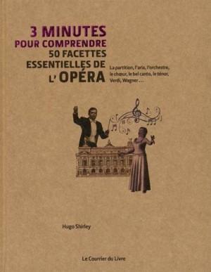 """Afficher """"3 minutes pour comprendre 50 facettes essentielles de l'opéra"""""""