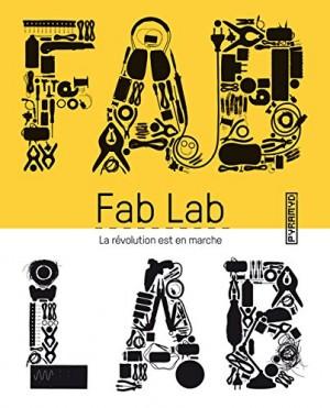 """Afficher """"Fab Lab La révolution est en marche (Sous la direction de ...)"""""""