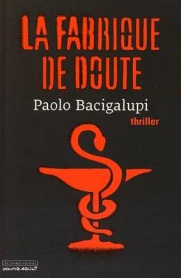 vignette de 'La fabrique de doute (Bacigalupi, Paolo)'