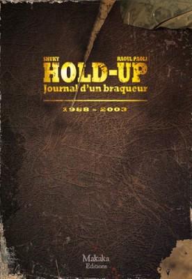 """Afficher """"Hold-Up, journal d'un braqueur n° 2<br /> Hold-up, journal d'un braqueur, 1988-2003"""""""
