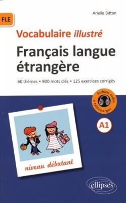 """Afficher """"Vocabulaire illustré, français langue étrangère A1, niveau débutant"""""""