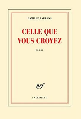 vignette de 'Celle que vous croyez (Camille Laurens)'