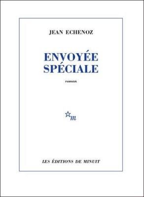 vignette de 'Envoyée spéciale (Jean Echenoz)'