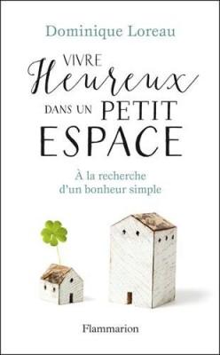 vignette de 'Vivre heureux dans un petit espace (Dominique Loreau)'
