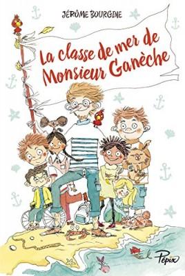 """Afficher """"La classe de mer de monsieur Ganèche"""""""