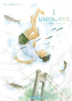 vignette de 'Underwater : le village immergé n° 1<br /> Underwater (Yuki Urushibara)'