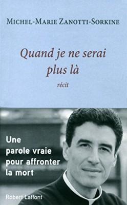 vignette de 'Quand je ne serai plus là (Michel-Marie Zanotti-Sorkine)'