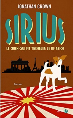 vignette de 'Sirius, le chien qui fit trembler le IIIe Reich (Jonathan Crown)'