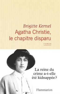 vignette de 'Agatha Christie, le chapitre disparu (Brigitte Kernel)'