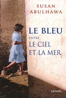 vignette de 'Le bleu entre le ciel et la mer (Susan Abulhawa)'