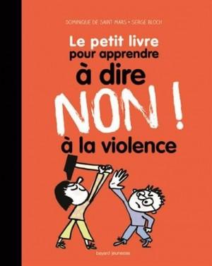 """Afficher """"Petit livre pour dire non à la violence (Le)"""""""