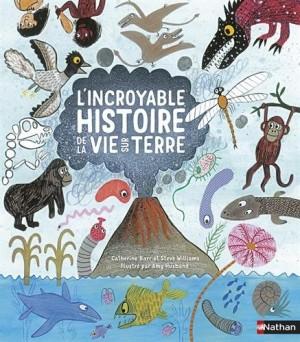 """Afficher """"L'incroyable histoire de la vie sur terre"""""""