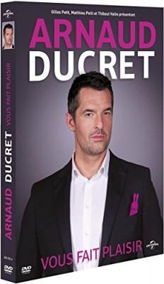 """Afficher """"Arnaud Ducret vous fait plaisir"""""""