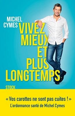 vignette de 'Vivez mieux et plus longtemps (Cymes, Michel)'