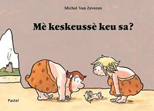 vignette de 'Mè keskeussé keu sa ? (Michel Van Zeveren)'