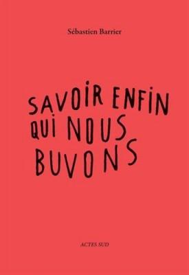 """Afficher """"Savoir enfin qui nous buvons"""""""