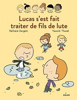 """Afficher """"Lucas s'est fait traiter de fils de lute"""""""