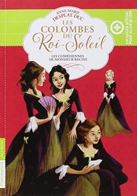 """Afficher """"Les colombes du Roi-Soleil n° 1 Les comédiennes de monsieur Racine"""""""