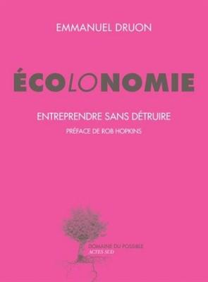 vignette de 'Écolonomie (Emmanuel Druon)'