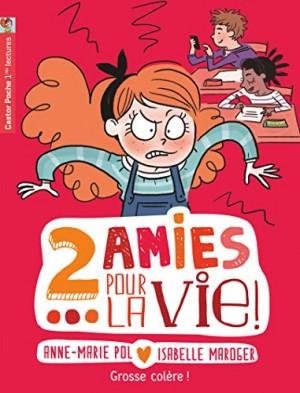 """Afficher """"2 amies pour la vie ! n° 5 Grosse colère !"""""""