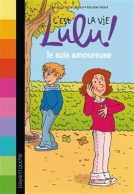 """Afficher """"C'est la vie Lulu ! n° 5 Je suis amoureuse"""""""