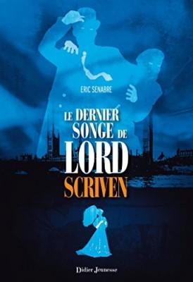 vignette de 'Lord Scriven n° 1<br /> Le dernier songe de lord Scriven (Éric Senabre)'