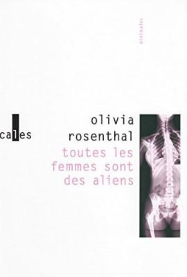 vignette de 'Toutes les femmes sont des aliens (Olivia Rosenthal)'