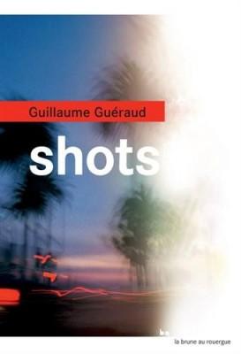 vignette de 'Shots (Guéraud, Guillaume)'