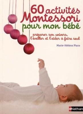 vignette de '60 activités Montessori pour mon bébé (Marie-Hélène Place)'
