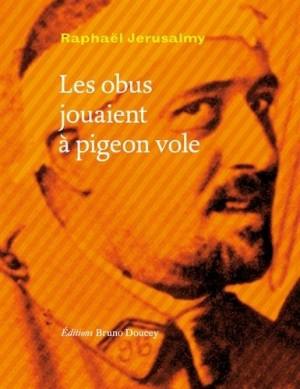 """Afficher """"Les obus jouaient à pigeon vole"""""""