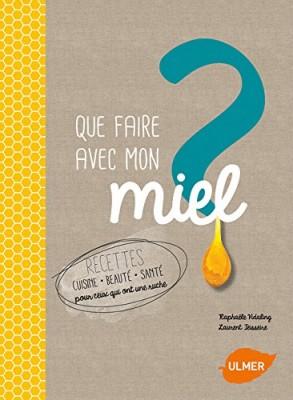 vignette de 'Que faire avec mon miel ? (Raphaële Vidaling)'