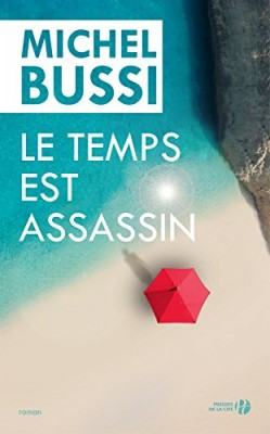 vignette de 'Le temps est assassin (Bussi, Michel)'