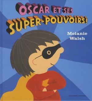 vignette de 'Oscar et ses super-pouvoirs ! (Melanie Walsh)'