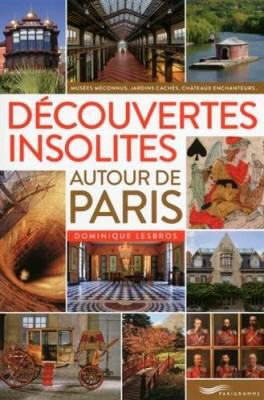 """Afficher """"Découvertes insolites autour de Paris"""""""