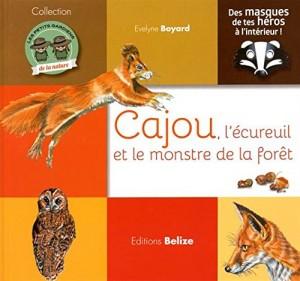"""Afficher """"Les petits gardiens de la natureCajou l'écureuil et le monstre de la forêt"""""""