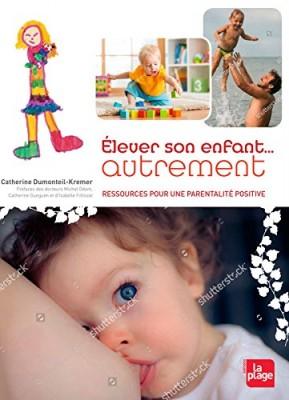 """Afficher """"Elever son enfant autrement"""""""