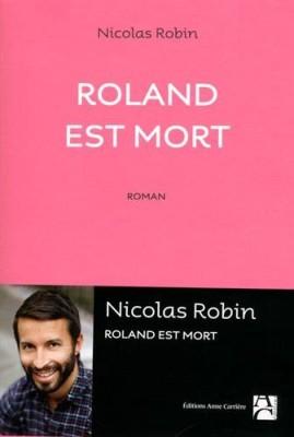 vignette de 'Roland est mort (Nicolas Robin)'