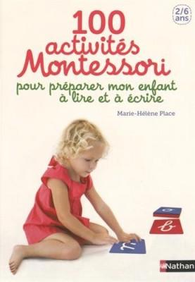"""Afficher """"100 activités Montessori pour préparer mon enfant à lire et à écrire"""""""