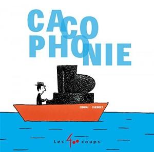 """Afficher """"Cacophonie"""""""