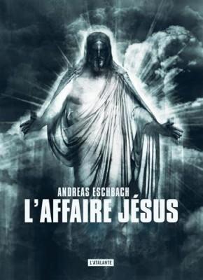 """Afficher """"L'affaire Jésus"""""""