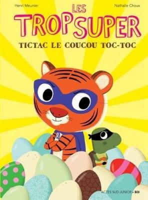 """Afficher """"Trop Super (Les) n° 06 Tictac le coucou toc-toc"""""""
