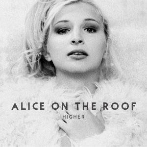 vignette de 'Higher (Alice On The Roof)'